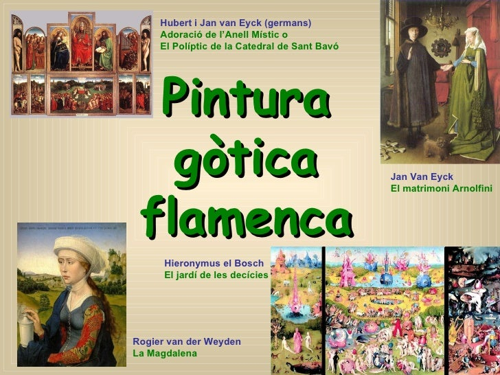 Pintura gòtica flamenca Rogier v an der Weyden La Magdalena Jan Van Eyck El matrimoni Arnolfini Hubert i Jan van Eyck (ger...