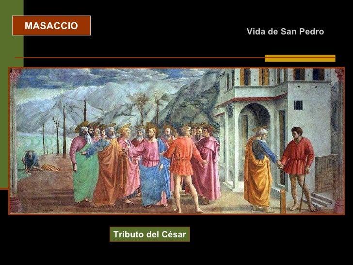 MASACCIO Tributo del César Vida de San Pedro
