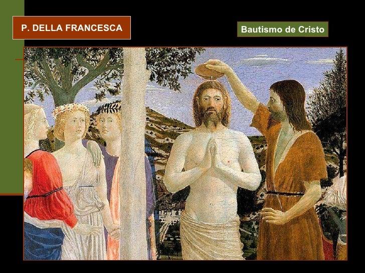 P. DELLA FRANCESCA Bautismo de Cristo