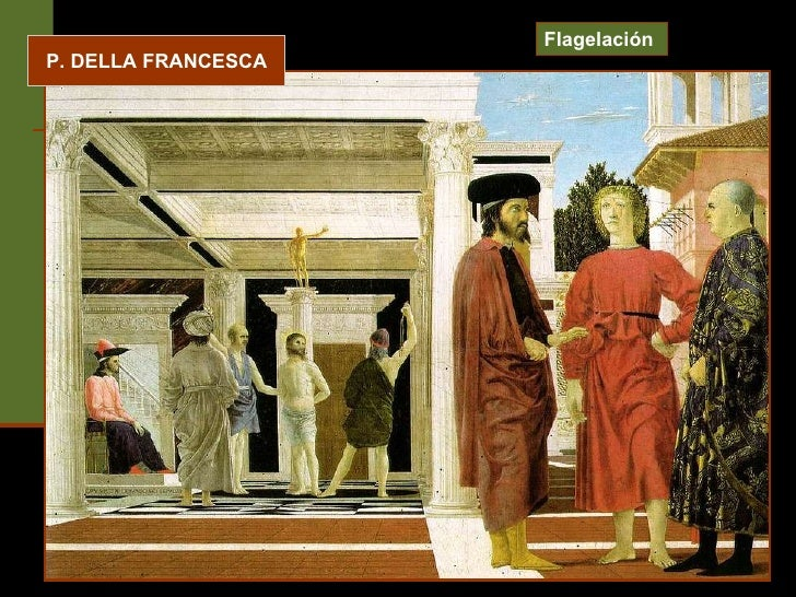 P. DELLA FRANCESCA Flagelación