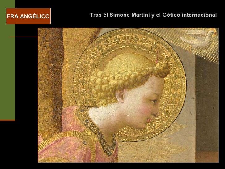 FRA ANGÉLICO Tras él Simone Martini y el Gótico internacional