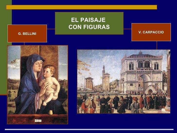 EL PAISAJE  CON FIGURAS G. BELLINI V. CARPACCIO
