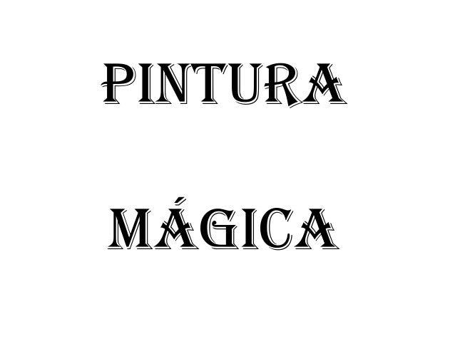 PINTURA MÁGICA