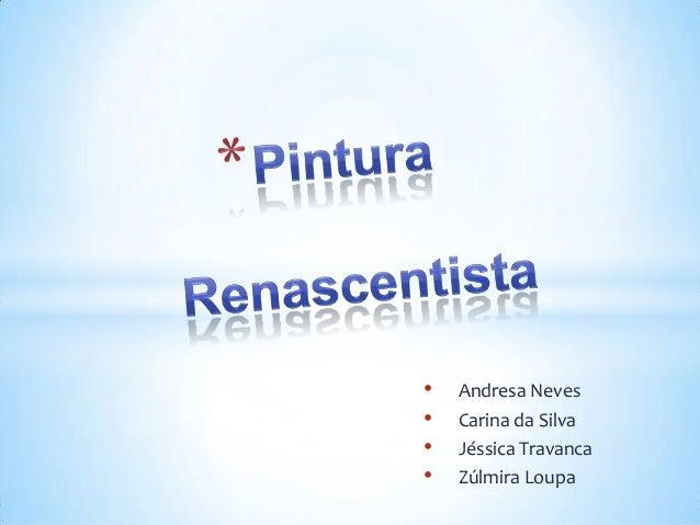 •   Andresa Neves•   Carina da Silva•   Jéssica Travanca•   Zúlmira Loupa