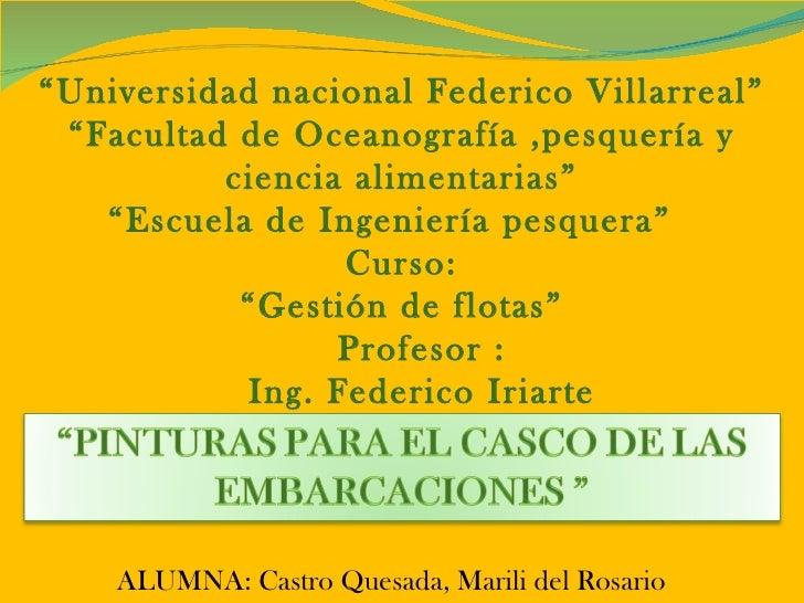 """ALUMNA: Castro Quesada, Marili del Rosario  <ul><li>"""" Universidad nacional Federico Villarreal"""" """"Facultad de Oceanografía ..."""
