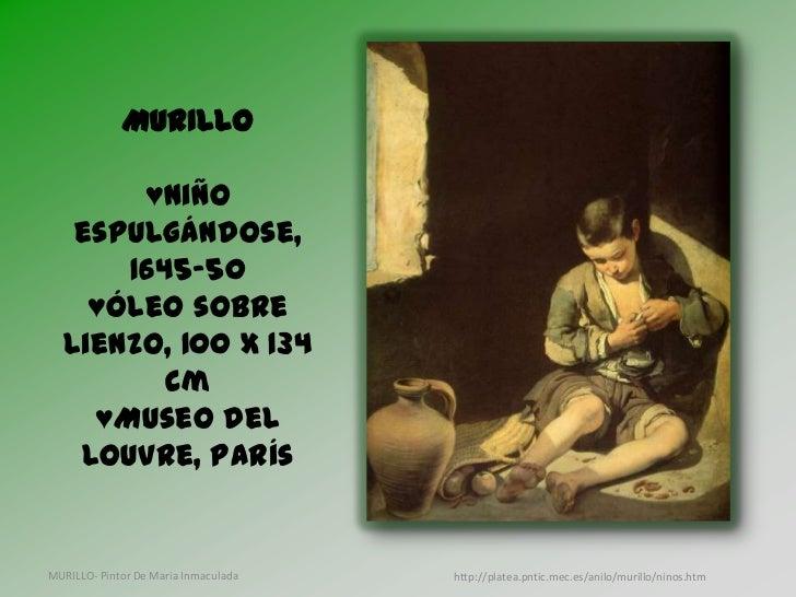 MURILLO       ♥Niño   espulgándose,      1645-50    ♥Óleo sobre  lienzo, 100 x 134         cm    ♥Museo del   Louvre, Parí...
