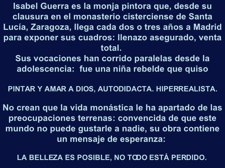 Isabel Guerra es la monja pintora que, desde su clausura en el monasterio cisterciense de Santa Lucía, Zaragoza, llega cad...