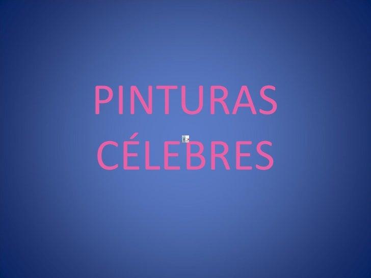 PINTURAS CÉLEBRES
