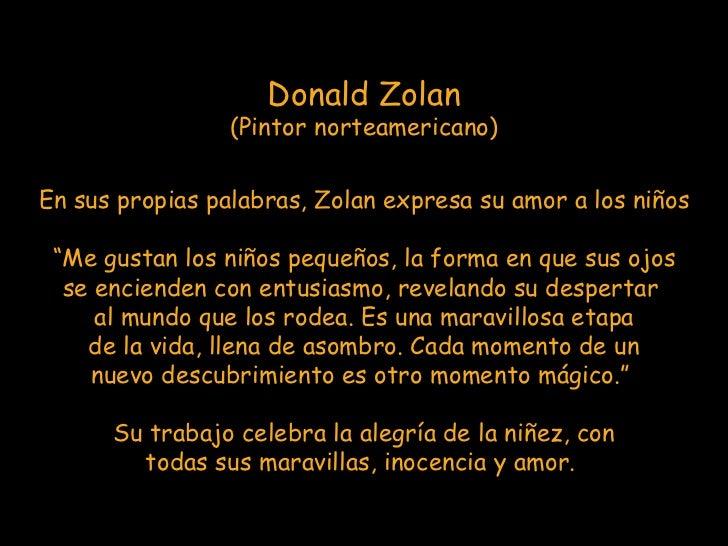 """Donald Zolan (Pintor norteamericano) En sus propias palabras, Zolan expresa su amor a los niños """" Me gustan los niños pequ..."""