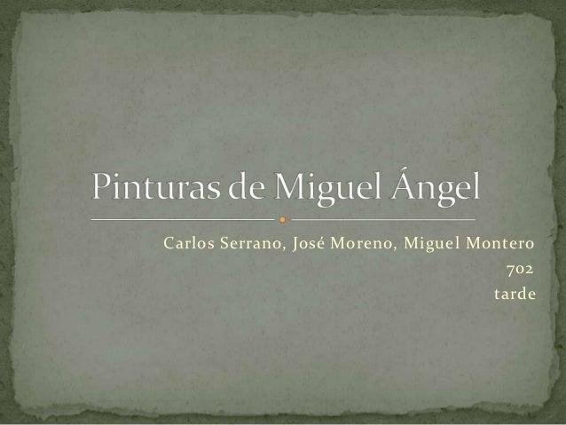 Carlos Serrano, José Moreno, Miguel Montero                                        702                                    ...