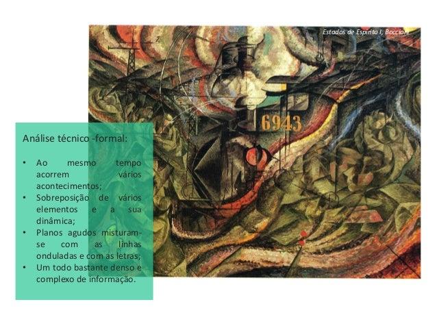 A Dançarina de Azul, Gino Severini Análise técnico -formal: • Multiplicidade de planos traz uma sensação de dinámica que t...