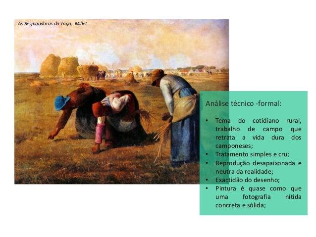 As Respigadoras do Trigo, Millet Análise técnico -formal: • Tema do cotidiano rural, trabalho de campo que retrata a vida ...