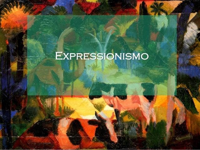 Introdução O Expressionismo foi uma corrente artística concentrada especialmente na Alemanha, entre os anos de 1905 e 1930...