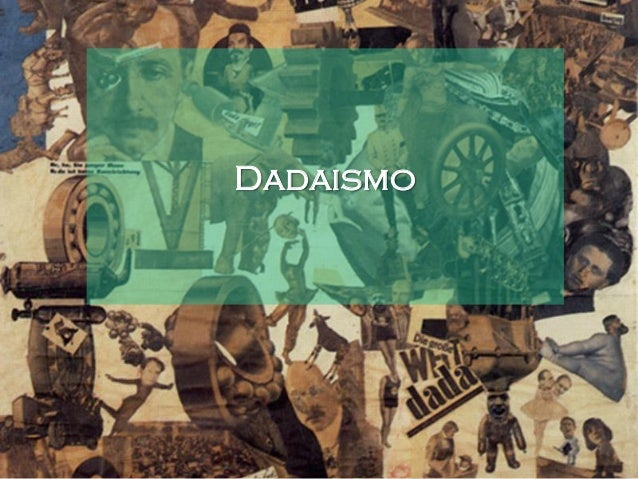 Introdução O Dadaísmo foi um movimento cultural, artístico e filosófico que surgiu durante a Primeira Grande Guerra. O seu...