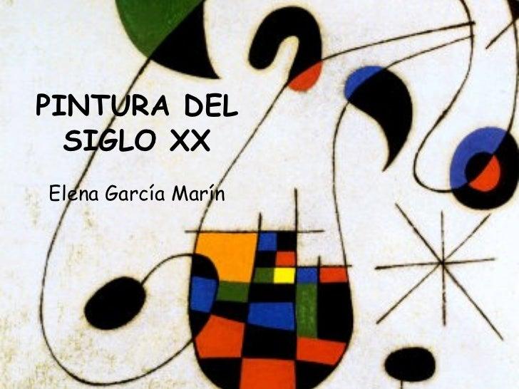 PINTURA DEL SIGLO XX Elena García Marín