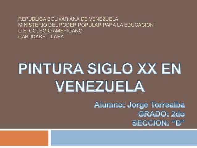 REPUBLICA BOLIVARIANA DE VENEZUELA MINISTERIO DEL PODER POPULAR PARA LA EDUCACION U.E. COLEGIO AMERICANO CABUDARE – LARA