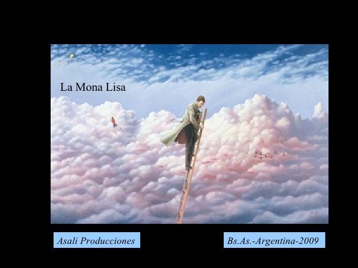 Asali Producciones Bs.As.-Argentina-2009 La Mona Lisa