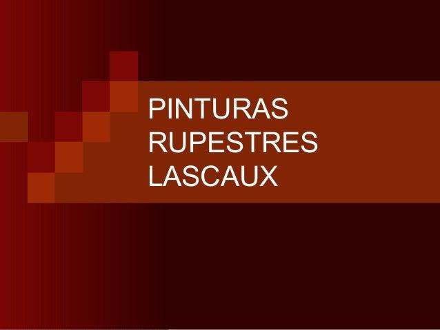 PINTURAS RUPESTRES LASCAUX