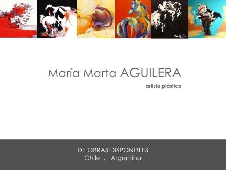 artista plástica María Marta  AGUILERA DE OBRAS DISPONIBLES Chile  .  Argentina