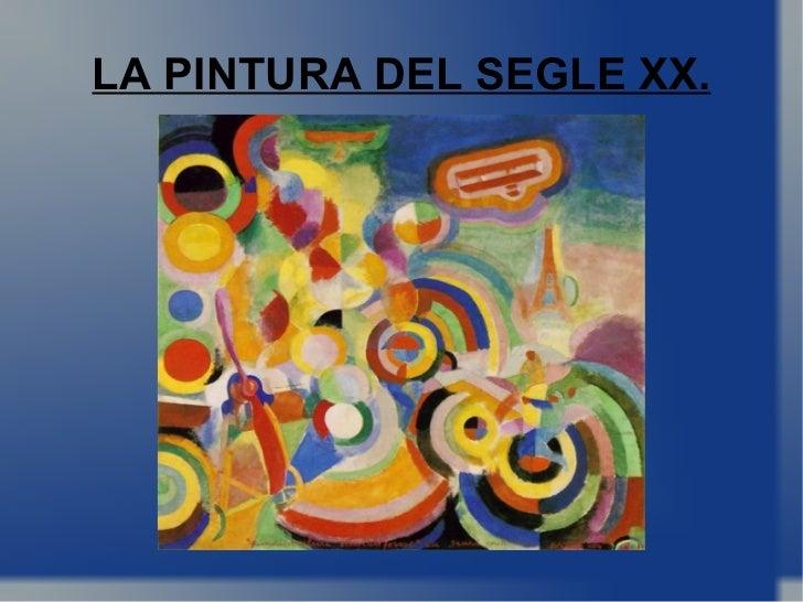 LA PINTURA DEL SEGLE XX.