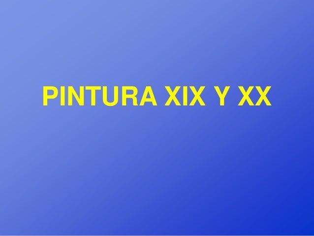 PINTURA XIX Y XX
