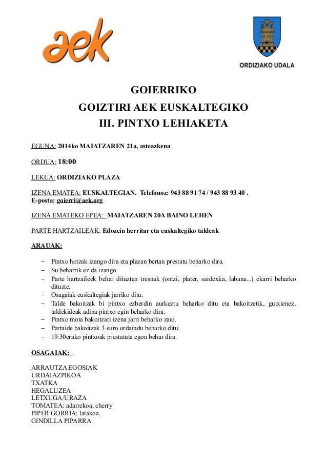 GOIERRIKO GOIZTIRI AEK EUSKALTEGIKO III. PINTXO LEHIAKETA EGUNA: 2014ko MAIATZAREN 21a, asteazkena ORDUA: 18:00 LEKUA: ORD...