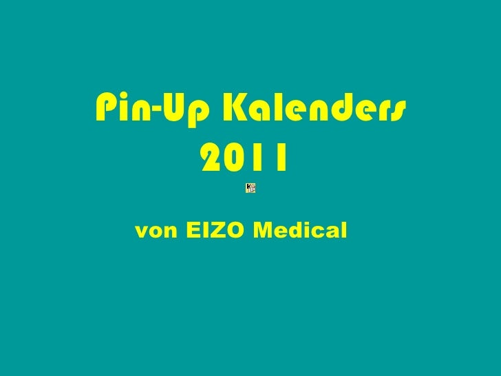 Pin-Up Kalenders 2011   von EIZO Medical