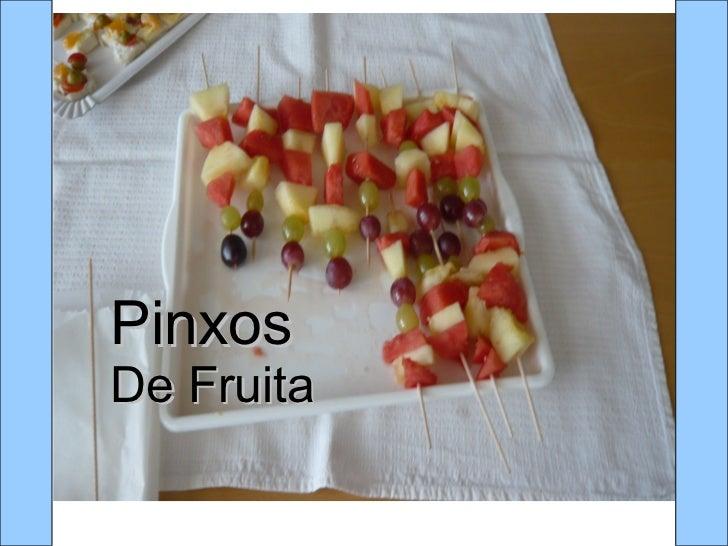 Pinxos   De Fruita