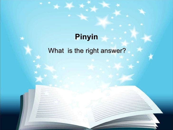 Pinyin What  is the right answer?