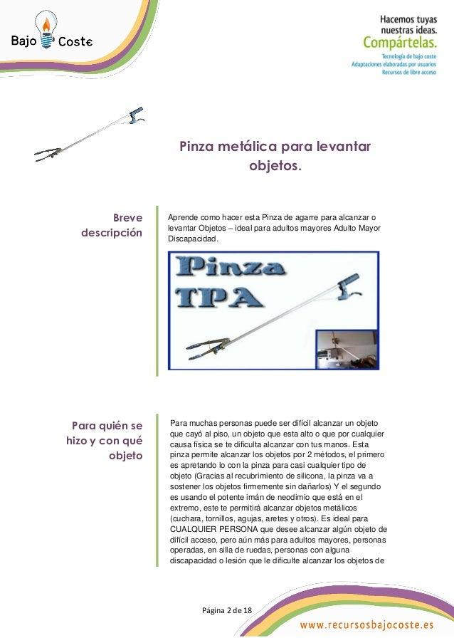 Página 2 de 18 Página 2 de 18 Pinza metálica para levantar objetos. Breve descripción Aprende como hacer esta Pinza de aga...