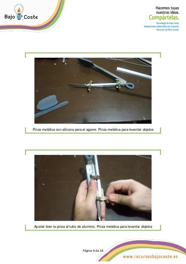 Página 6 de 18 Página 6 de 18 Pinza metálica con silicona para el agarre. Pinza metálica para levantar objetos Ajustar bie...