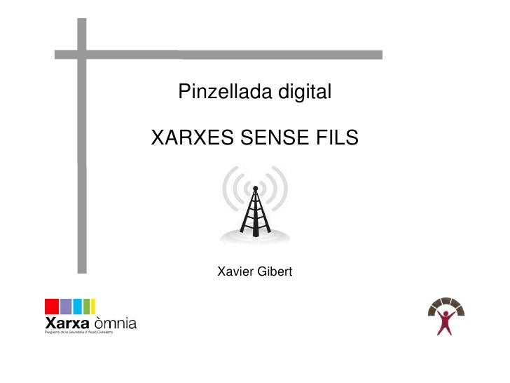 Pinzellada digital  XARXES SENSE FILS           Xavier Gibert