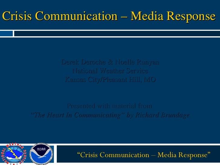 "Crisis Communication – Media Response "" Crisis Communication – Media Response"" Derek Deroche & Noelle Runyan National Weat..."