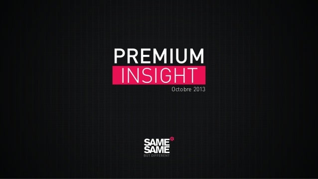 PREMIUM INSIGHT  Octobre 2013