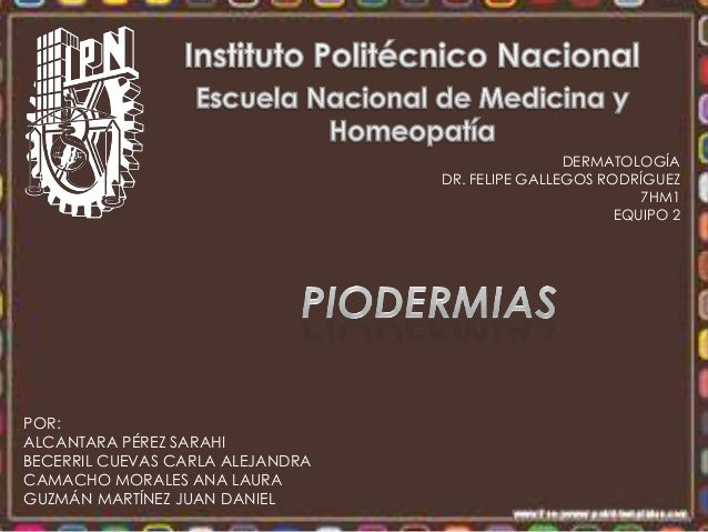DERMATOLOGÍA                                  DR. FELIPE GALLEGOS RODRÍGUEZ                                               ...
