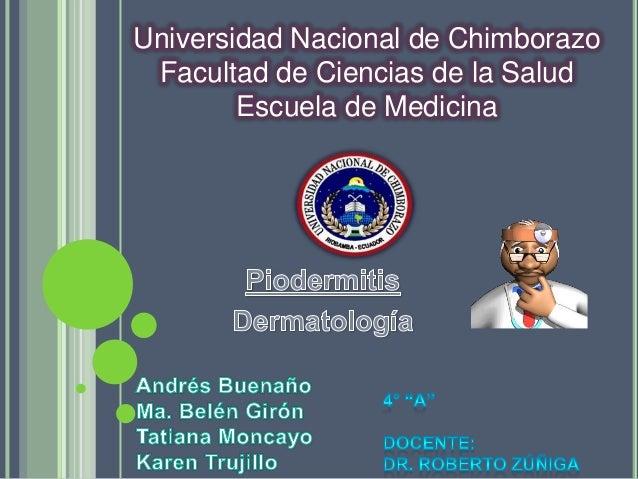 Universidad Nacional de Chimborazo Facultad de Ciencias de la Salud Escuela de Medicina
