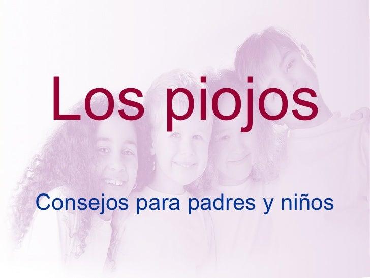 <ul>Los piojos </ul><ul>Consejos para padres y niños </ul>