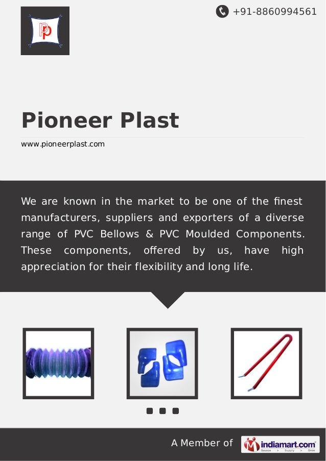 +91-8860994561  Pioneer Plast www.pioneerplast.com  We are known in the market to be one of the finest manufacturers, suppl...