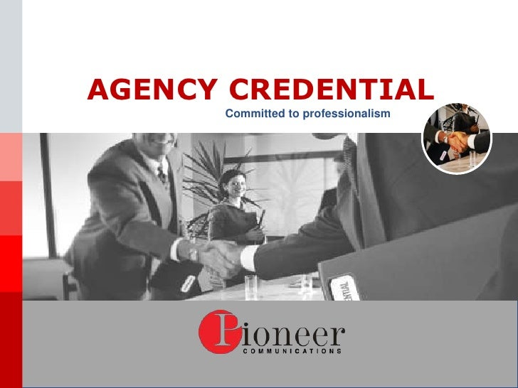 AGENCY CREDENTIAL      Committed to professionalism