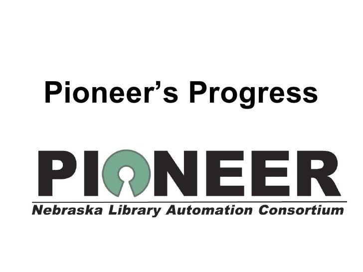 Pioneer's Progress