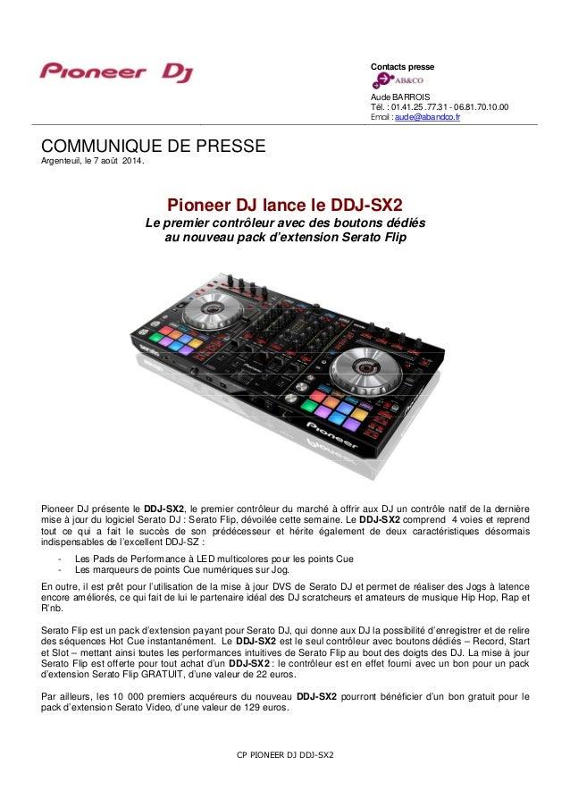 CP PIONEER DJ DDJ-SX2 COMMUNIQUE DE PRESSE Argenteuil, le 7 août 2014. Pioneer DJ lance le DDJ-SX2 Le premier contrôleur a...