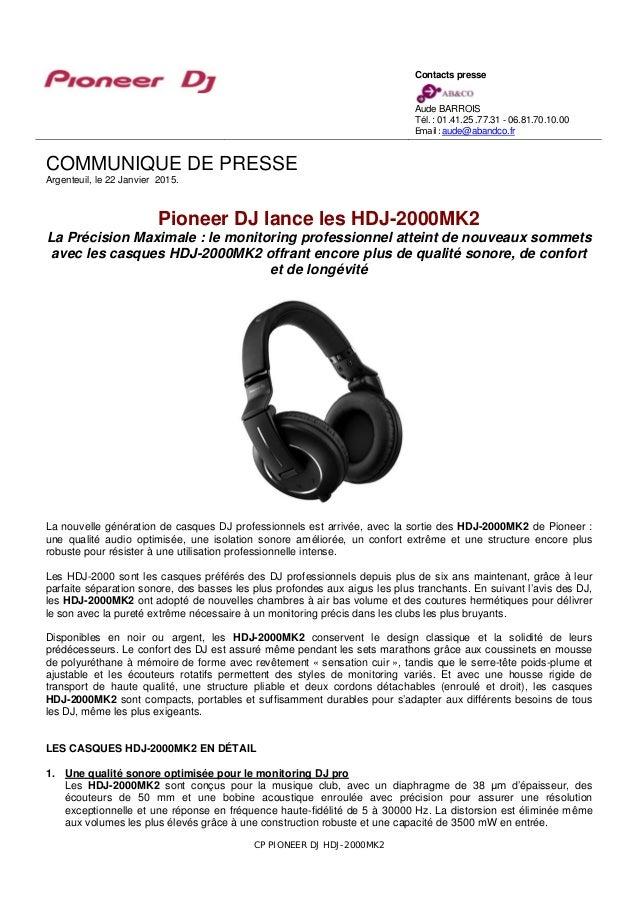COMMUNIQUE DE PRESSE Argenteuil, le 22 Janvier 2015. Pioneer DJ lance les HDJ-2000MK2 La Précision Maximale : le monitorin...