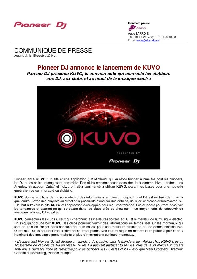 COMMUNIQUE DE PRESSE  Argenteuil, le 15 octobre 2014.  Pioneer DJ annonce le lancement de KUVO  Pioneer DJ présente KUVO, ...