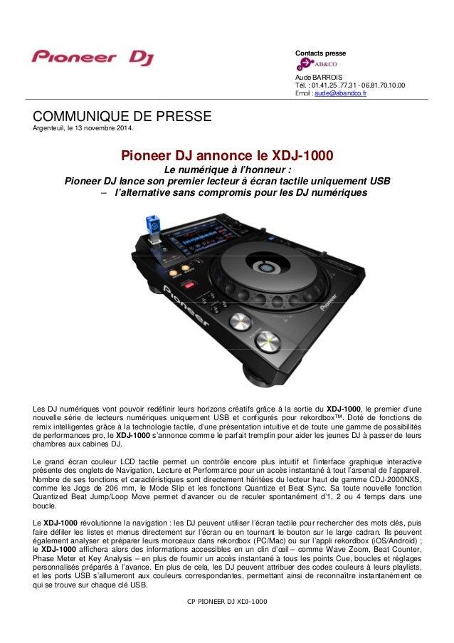 COMMUNIQUE DE PRESSE  Argenteuil, le 13 novembre 2014.  Pioneer DJ annonce le XDJ-1000  Le numérique à l'honneur :  Pionee...
