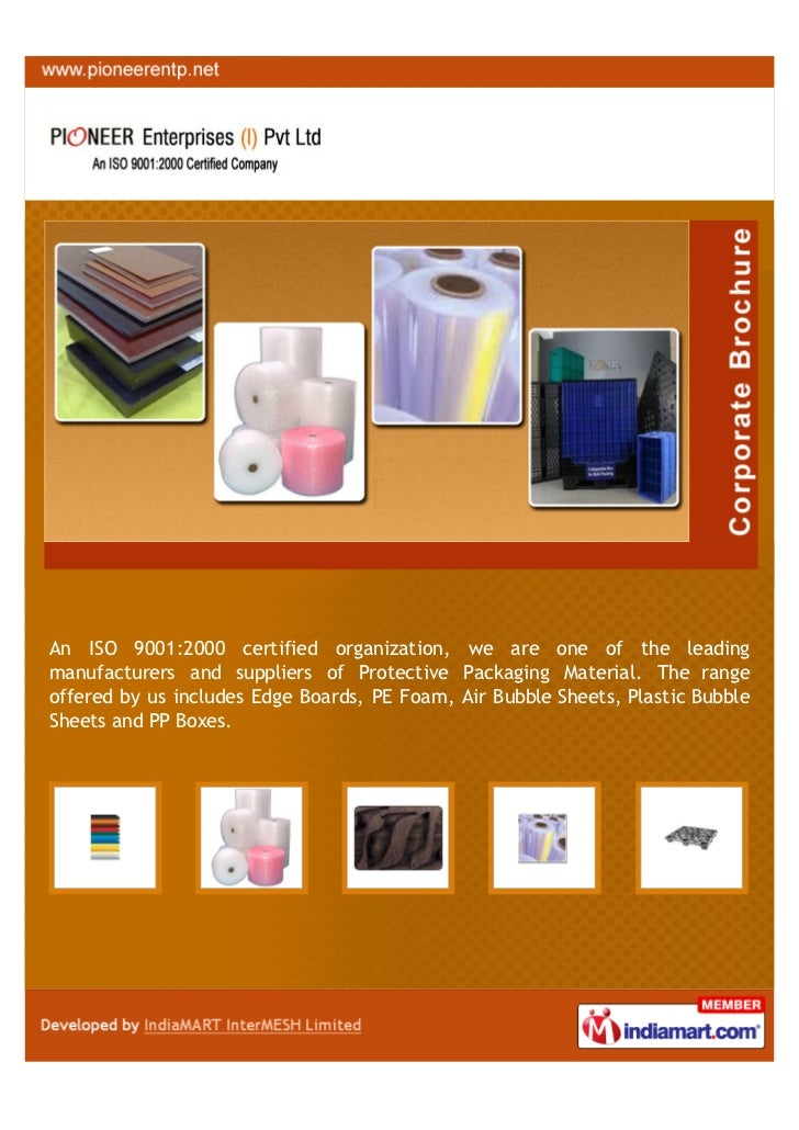 An ISO 9001:2000 certified organization, we are one of the leadingmanufacturers and suppliers of Protective Packaging Mate...