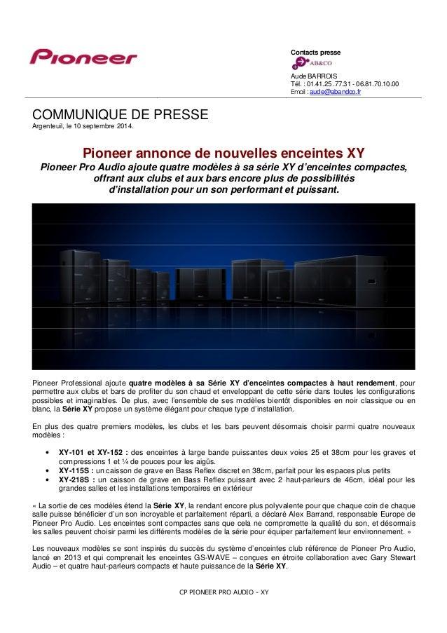 COMMUNIQUE DE PRESSE  Argenteuil, le 10 septembre 2014.  Pioneer annonce de nouvelles enceintes XY  Pioneer Pro Audio ajou...