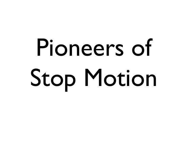 Pioneers of Stop Motion