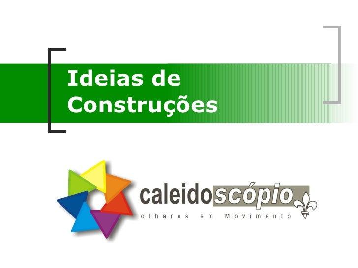 Ideias de Construções
