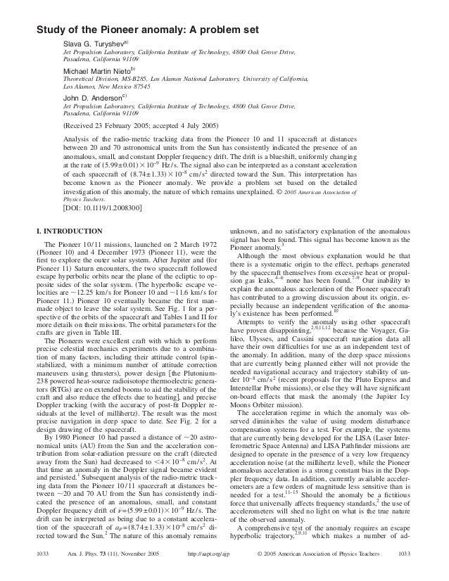 Study of the Pioneer anomaly: A problem set Slava G. Turysheva͒ Jet Propulsion Laboratory, California Institute of Technol...