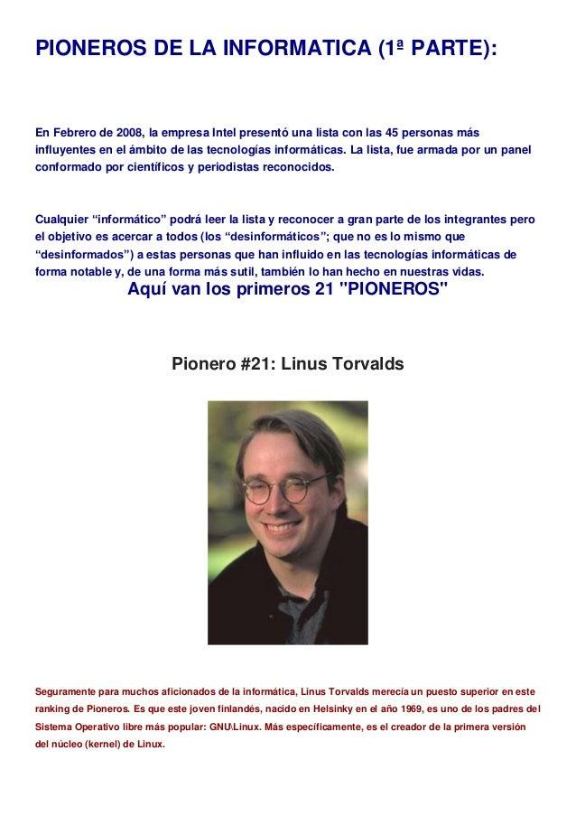 PIONEROS DE LA INFORMATICA (1ª PARTE):En Febrero de 2008, la empresa Intel presentó una lista con las 45 personas másinflu...
